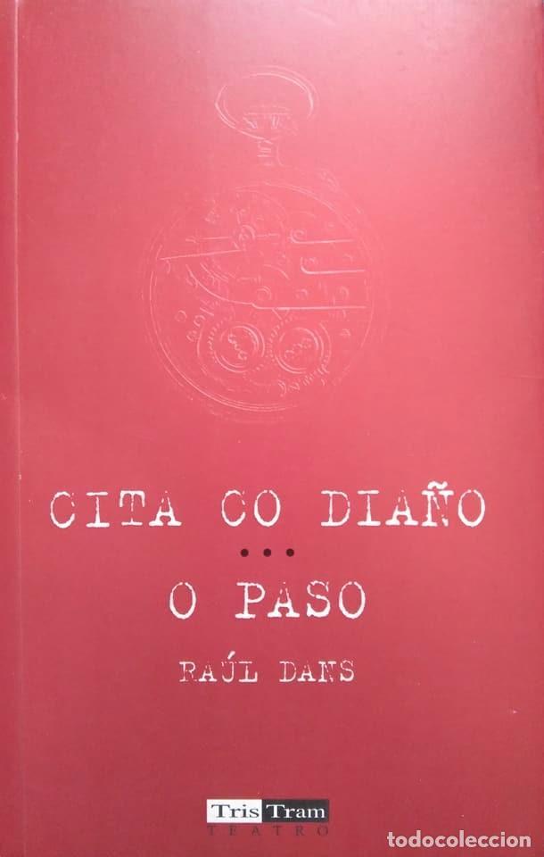 RAÚL DANS: CITA CO DIAÑO. O PASO. TEATRO EN GALLEGO (Libros de Segunda Mano (posteriores a 1936) - Literatura - Teatro)