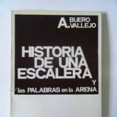 Libros de segunda mano: BUERO VALLEJO, A. HISTORIA DE UNA ESCALERA . LAS PALABRAS EN LA ARENA.. Lote 100145343