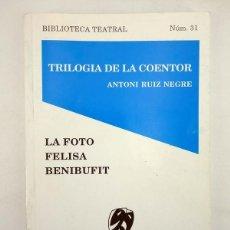 Libros de segunda mano: BIBLIOTECA TEATRAL 31. TRILOGIA DE LA COENTOR (ANTONI RUIZ NEGRE) 2003. Lote 289899333