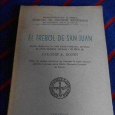Libros de segunda mano: EL TREBOL DE SAN JUAN. JOAQUIN A. BONET. OVIEDO 1957. I.D.E.A POEMA DRAMATICO EN TRES ACTOS Y EPILOG. Lote 102218863