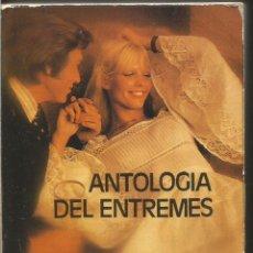 Libros de segunda mano: ANTOLOGIA DE ENTREMESES. DESDE LOPE DE RUEDA HASTA ANTONIO DE ZAMORA. AGUILAR. Lote 103139163