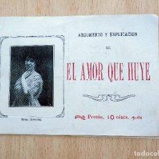 Libros de segunda mano: ARGUMENTO Y EXPLICACION DE: EL AMOR QUE HUYE. ARRIETA. 1911 TEATRO GRAN VIA DE MADRID. . Lote 103761103