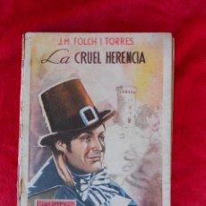 Libros de segunda mano: LA CRUEL HERENCIA, (J.M. FOLCH I TORRES) BIBLIOTECA PATUFET 1947, BAGUÑA LIBRO EN CATALAN. Lote 104266423