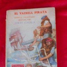 Libros de segunda mano: EL VAIXELL PIRATA, (J.M. FOLCH I TORRES) BIBLIOTECA PATUFET 1968, BAGUÑA LIBRO EN CATALAN. Lote 104267439