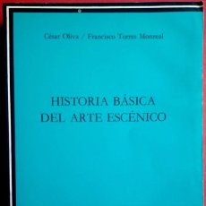 Libros de segunda mano: CÉSAR OLIVA - FRANCISCO TORRES MONTREAL . HISTORIA BÁSICA DEL ARTE ESCÉNICO . CÁTEDRA. Lote 104285851