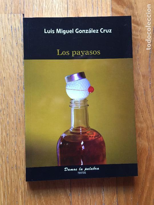 LOS PAYASOS LUIS MIGUEL GONZALEZ CRUZ (Libros de Segunda Mano (posteriores a 1936) - Literatura - Teatro)