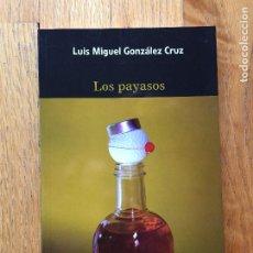 Libros de segunda mano: LOS PAYASOS LUIS MIGUEL GONZALEZ CRUZ. Lote 104330259