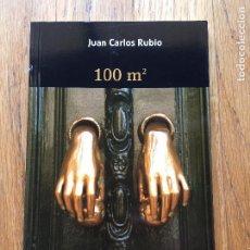 Libros de segunda mano: 100 M2 JUAN CARLOS RUBIO. Lote 104344575