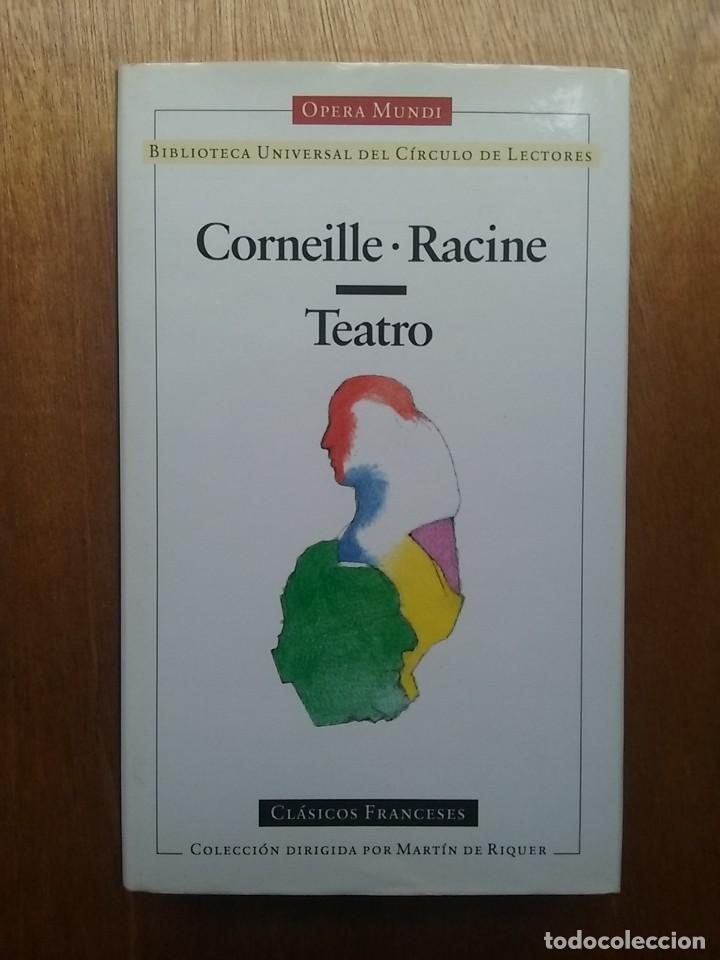 CORNEILLE, RACINE, TEATRO, OPERA MUNDI, CLASICOS FRANCESES, BIBLIOTECA UNIVERSAL CIRCULO DE LECTORES (Libros de Segunda Mano (posteriores a 1936) - Literatura - Teatro)