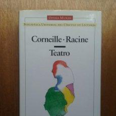 Libros de segunda mano: CORNEILLE, RACINE, TEATRO, OPERA MUNDI, CLASICOS FRANCESES, BIBLIOTECA UNIVERSAL CIRCULO DE LECTORES. Lote 104372607