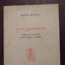 Libros de segunda mano: CA'N MIRAPRIM - MARTI MAYOL - PALMA DE MALLORCA EDITORIAL MOLL 1954. Lote 104395047