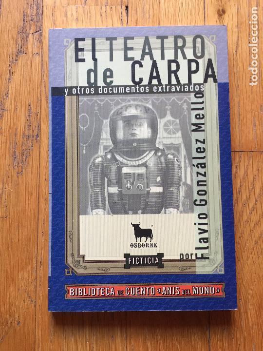 EL TEATRO DE CARPA, Y OTROS DOCUMENTOS EXTRAVIADOS, FLAVIO GONZALEZ MELLO (Libros de Segunda Mano (posteriores a 1936) - Literatura - Teatro)