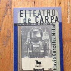 Libros de segunda mano: EL TEATRO DE CARPA, Y OTROS DOCUMENTOS EXTRAVIADOS, FLAVIO GONZALEZ MELLO. Lote 104398019