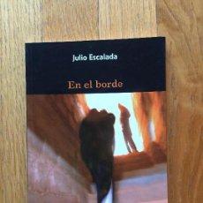 Libros de segunda mano: EN EL BORDE, JULIO ESCALADA. Lote 104421131