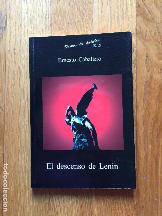 EL DESCENSO DE LENIN, ERNESTO CABALLERO, (Libros de Segunda Mano (posteriores a 1936) - Literatura - Teatro)