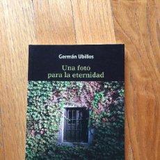 Libros de segunda mano: UNA FOTO PARA LA ETERNIDAD, GERMAN UBILLOS. Lote 104421815