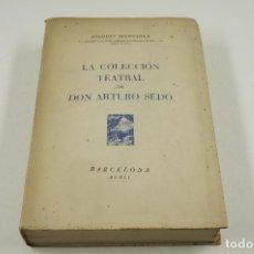 Libros de segunda mano: LA COLECCIÓN TEATRAL DE DON ARTURO SEDÓ, 1951, JOAQUÍN MONTANER, BARCELONA. 17X24,5CM. Lote 104772559
