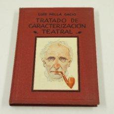Libros de segunda mano: TRATADO DE CARACTERIZACIÓN TEATRAL, 1944, LUIS MILLÁ GACIO, FIRMADO. 16X21,5CM. Lote 105155031