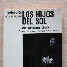 Libros de segunda mano: MÁXIMO GORKI - LOS HIJOS DEL SOL - AYMÁ. Lote 105299351