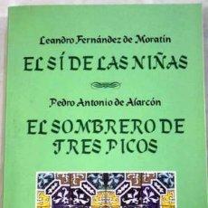 Libros de segunda mano - El sí de las niñas. El sombrero de tres picos. Leandro Fernández de Moratín - 105354739