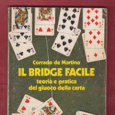 Libros de segunda mano: IL BRIDGE FACILE TEORIA E PRATICA (EN ITALIANO) CORRADO DE MARTINO (E 142 PAGS MILAN AÑO 1977 LE2208. Lote 105415379