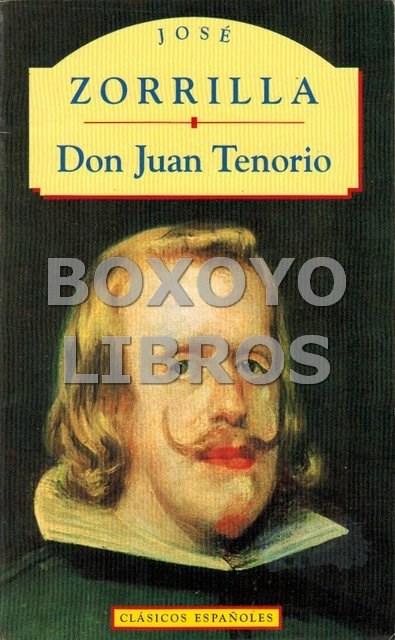 ZORRILLA, JOSÉ. DON JUAN TENORIO (Libros de Segunda Mano (posteriores a 1936) - Literatura - Teatro)