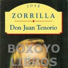 Libros de segunda mano: ZORRILLA, JOSÉ. DON JUAN TENORIO. Lote 107387690
