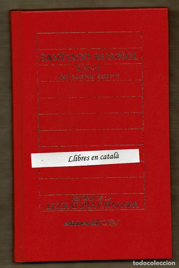 L'AUCA DEL SENYOR ESTEVE - SANTIAGO RUSIÑOL - HISTÒRIA DE LA LITERATURA CATALANA (Libros de Segunda Mano (posteriores a 1936) - Literatura - Teatro)