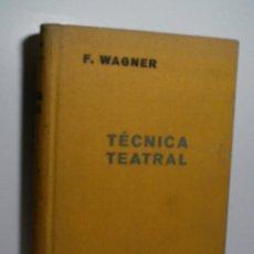 Libros de segunda mano: TÉNICA TEATRAL. WAGNER FERNANDO. . Lote 108007043