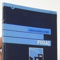 Libros de segunda mano: FUGAÇ - JOSEP M. BENET I JORNET. Lote 108052995