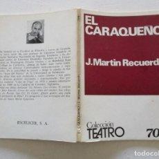 Libros de segunda mano: J.MARTÍN RECUERDA. EL CARAQUEÑO. RC730.. Lote 108365979
