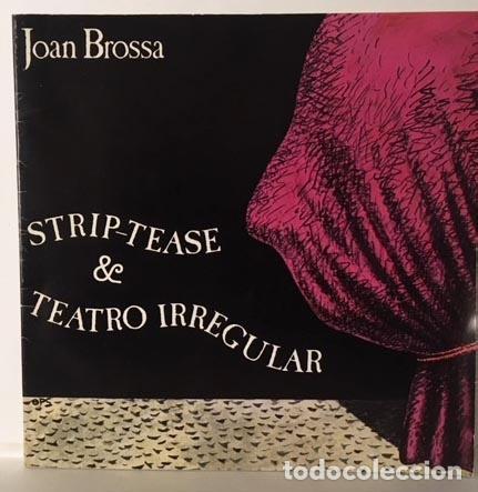 Libros de segunda mano: Joan Brossa : Strip-Tease & Teatro irregular. (Ilustraciones. Cubierta de OPS, El Roto - Foto 2 - 109363899