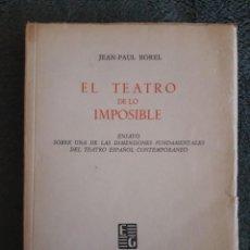 Libros de segunda mano: EL TEATRO DE LO IMPOSIBLE / JEAN-PAUL BOREL / EDICIONES GUADARRAMA / 1ª EDICIÓN 1966. Lote 109539403