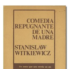 Libros de segunda mano: STANISLAW WITKIEWICZ.– COMEDIA REPUGNANTE DE UNA MADRE. EDIT. FUNDAMENTOS, CUADERNOS PRÁCTICOS, 1973. Lote 109549207