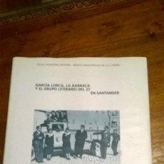 Libros de segunda mano: GARCIA LORCA, LA BARRACA Y EL GRUPO LITERARIO DEL 27 EN SANTANDER. Lote 110493411
