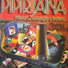 Libros de segunda mano: PIPIRIJAINA. HISTORIA, ANTOLOGÍA E ÍNDICES. REVISTA DE TEATRO. Lote 111498507