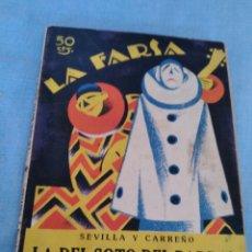 Libros de segunda mano: LA FARSA SEVILLA Y CARREÑO LA DEL SOTO DEL PARRAL MÚSICA DE SOUTULLO Y VERT MADRID 1927. Lote 111690144