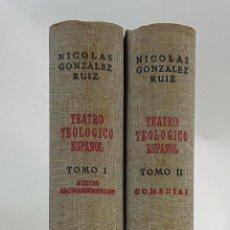 Libros de segunda mano: TEATRO TEOLÓGICO ESPAÑOL. NICOLÁS GONZÁLEZ RUIZ. II TOMOS. B.A.C. MADRID 1946.. Lote 111757635
