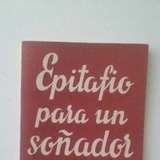 Libros de segunda mano: EPITAFIO PARA UN SOÑADOR - ADOLFO PREGO . Lote 112268095