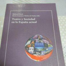 Libros de segunda mano: W. FLOECK Y M. F. VILCHES DE FRUTOS (EDS.), TEATRO Y SOCIEDAD EN LA ESPAÑA ACTUAL, ARTÍCULOS. Lote 112343855