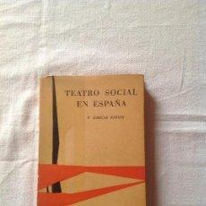 Libros de segunda mano: TEATRO SOCIAL EN ESPAÑA, F GARCÍA PAVON, TAURUS BARCELONA, 1962.. Lote 112632863