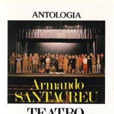 Libros de segunda mano - ARMANDO SANTACREU - ANTOLOGIA / TEATRO - CIUDAD EDITORIAL 1986 - 112992099