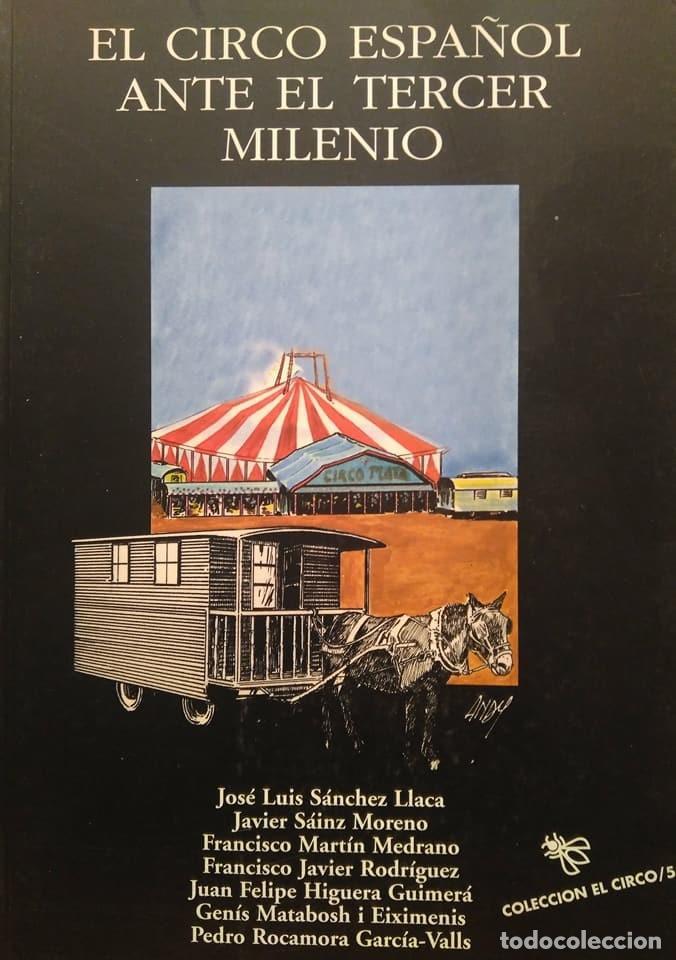 VVAA: EL CIRCO ESPAÑOL ANTE EL TERCER MILENIO (Libros de Segunda Mano (posteriores a 1936) - Literatura - Teatro)