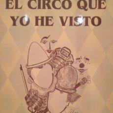 Libros de segunda mano: EL CIRCO QUE YO HE VISTO. ANTONIO ALBERICH SARMIENTO. Lote 113109411