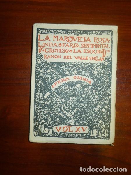VALLE-INCLÁN, RAMÓN DEL. LA MARQUESA ROSALINDA : FARSA SENTIMENTAL Y GROTESCA (OPERA OMNIA ; 15) (Libros de Segunda Mano (posteriores a 1936) - Literatura - Teatro)