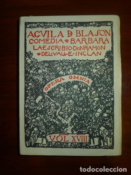 VALLE-INCLÁN, RAMÓN DEL. ÁGUILA DE BLASÓN : COMEDIA BÁRBARA (OPERA OMNIA ; 18) (Libros de Segunda Mano (posteriores a 1936) - Literatura - Teatro)