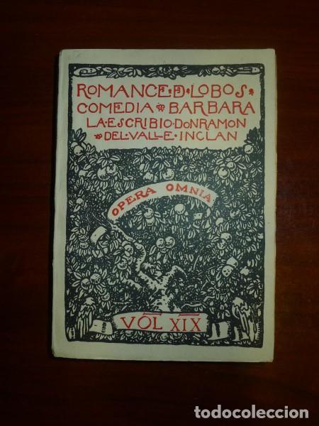 VALLE-INCLÁN, RAMÓN DEL. ROMANCE DE LOBOS : COMEDIA BÁRBARA (OPERA OMNIA ; 19) (Libros de Segunda Mano (posteriores a 1936) - Literatura - Teatro)