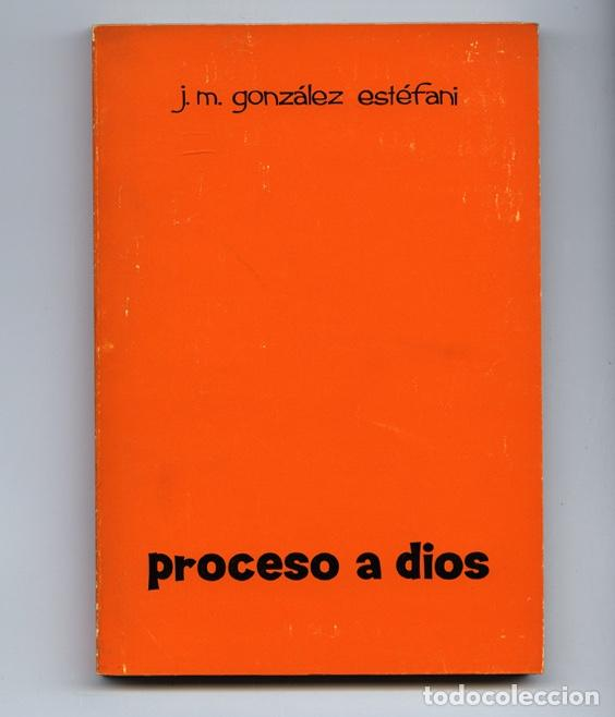 PROCESO A DIOS – J.M. GONZÁLEZ ESTÉFANI (Libros de Segunda Mano (posteriores a 1936) - Literatura - Teatro)