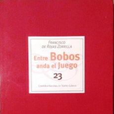 Libros de segunda mano: FRANCISCO DE ROJAS ZORRILLA, ENTRE BOBOS ANDA EL JUEGO, COMPAÑÍA NACIONAL DE TEATRO CLÁSICO, 23. Lote 114100571