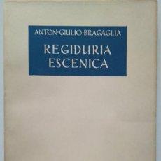 Libros de segunda mano: REGIDURÍA ESCÉNICA. ANTON GIULIO BRAGAGLIA. INTONSO. Lote 114273119